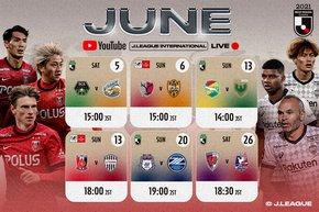 June J.LEAGUE International YouTube broadcast schedule announced